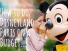 How to Do Disneyland Paris on a Budget
