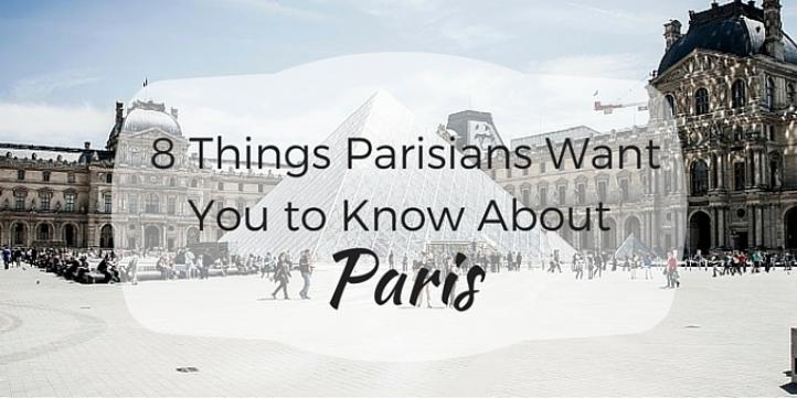 8 things parisians want you to know about paris. Black Bedroom Furniture Sets. Home Design Ideas