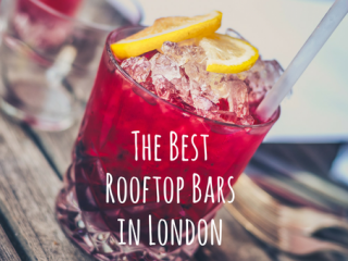 The Best Rooftop Bars to Visit in London This Summer