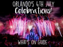 Orlando's 4th July Celebrations: Whats on Guide