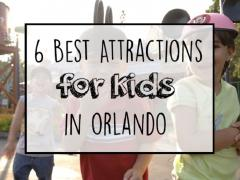 6 Best Attractions for Kids in Orlando