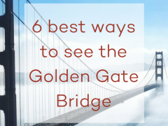 6 Best Ways to See the Golden Gate Bridge