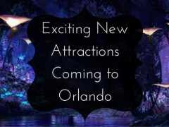 Incredible New Attractions to Get Excited About in Orlando