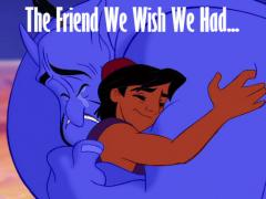 Genie - the friend we wish we had