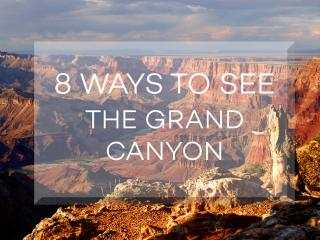 8 Ways to See the Grand Canyon