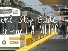 One Stop Guide to the L.A Metro System There's so much to see...