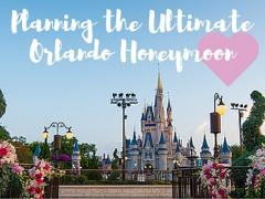 Planning the Ultimate Orlando Honeymoon Romance is in the air...