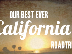 Our Best Ever California Road Trip!