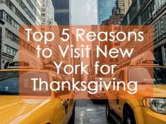 5 Reasons to Celebrate Thanksgiving in New York This Year
