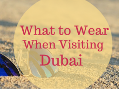 What to wear when visiting Dubai
