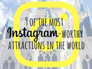9 of the Most Instagram Worthy Attractions on the Planet